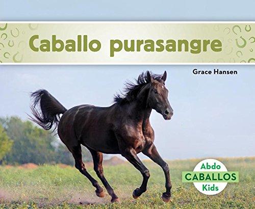 Caballo Purasangre (Thoroughbred Horses) (Spanish Version) (Caballos/ Horses) por Grace Hansen