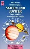 Saturn und Jupiter - Liz Greene