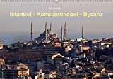 Istanbul - Konstantinopel - Byzanz (Wandkalender 2018 DIN A2 quer): Ansichten der geschichtsträchtigen Metropole zwischen Orient und Okzident ... Orte) [Kalender] [Apr 01, 2017] Geißler, Uli - Uli Geißler