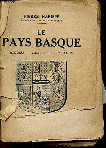 Le pays basque, histoire, langue, civilisation,