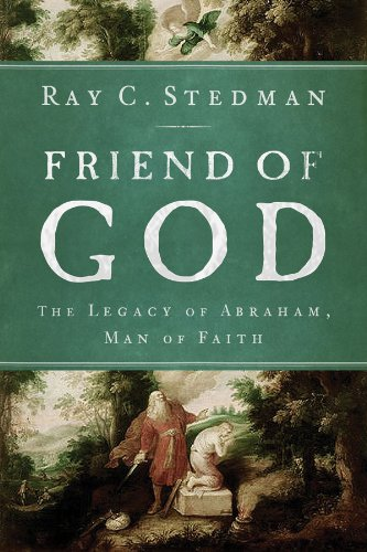 Friend of God: The Legacy of Abraham, Man of Faith