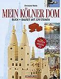 Mein Kölner Dom: Buch + Bauset mit 229 Steinen, Deutsch/Englisch (Edition Lempertz)