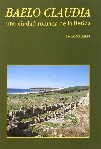 Baelo Claudia, una ciudad romana de Bética (Collection de la Casa de Velázquez)