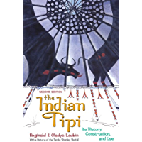 The Indian Tipi: Its History, Construction, and Use (English Edition)