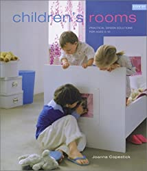 Children's Rooms: Practical Design Solutions for Ages 0-10 by Joanna Copestick (2006-12-31)
