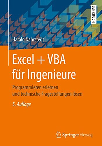 Excel-ingenieur (Excel + VBA für Ingenieure: Programmieren erlernen und technische Fragestellungen lösen)