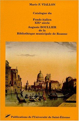 Catalogue du fonds italien, XIXe siècle, Auguste Boullier, de la Bibliothèque municipale de Roanne