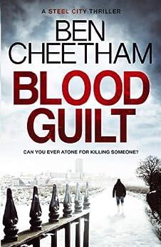 Blood Guilt (A Steel City Thriller Book 1) by [Cheetham, Ben]