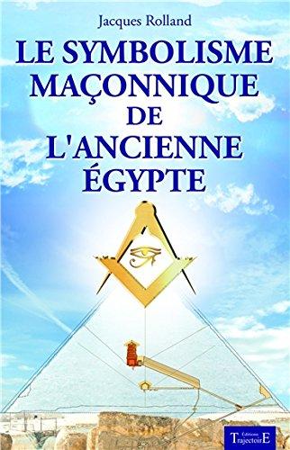 La symbolique maçonnique de l'ancienne Egypte