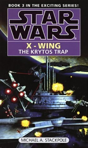 Krytos Trap (Star Wars X-Wing Book 3) by Michael A. Stackpole (1996-10-03)