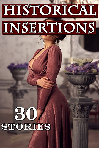Historical Insertions - 30 Book Bundle of Victorian, Western, and Regency Passionate Encounters (English Edition)