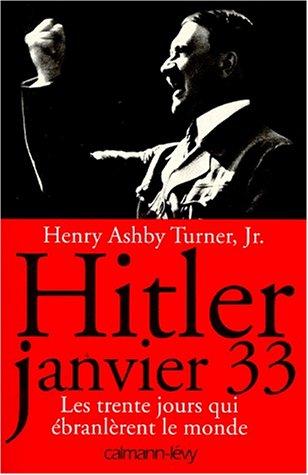 Hitler Janvier 33 : Les trente jours qui ébranlèrent le monde