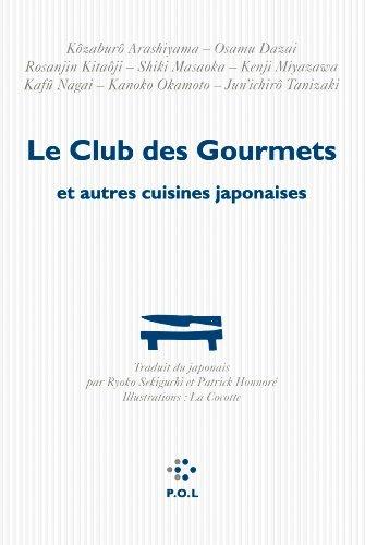 Le Club Des Gourmets Et Autres Cuisines Japonaises [Pdf/ePub] eBook