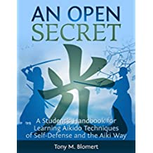 An Open Secret: A Student's Handbook for Learning  Aikido Techniques of Self-Defense and the Aiki Way (English Edition)