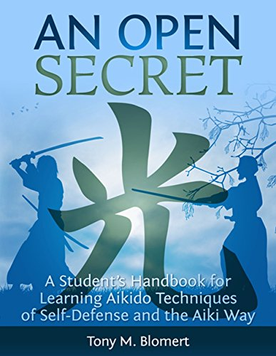 An Open Secret: A Student's Handbook for Learning  Aikido Techniques of Self-Defense and the Aiki Way (English Edition) por Tony Blomert