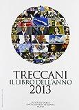 Scarica Libro Treccani Il libro dell anno 2013 (PDF,EPUB,MOBI) Online Italiano Gratis