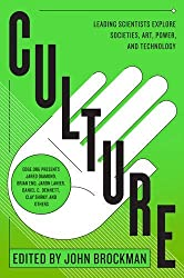 Culture: Leading Scientists Explore Societies, Art, Power, and Technology (Best of Edge Series) by John Brockman (2011-08-16)