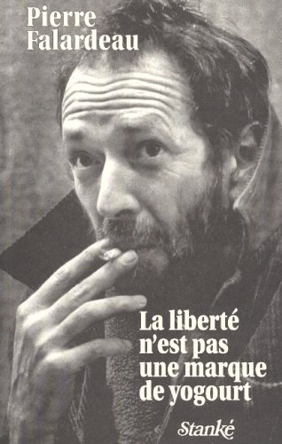La liberté n'est pas une marque de yogourt par Pierre Falardeau