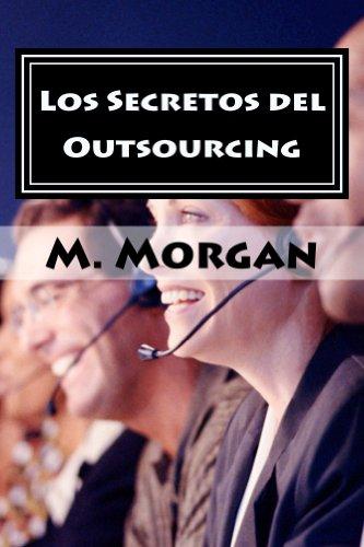 Los Secretos del Outsourcing: Cómo Encontrar el Freelancer Perfecto por M. Morgan