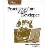 Practices of an Agile Developer: Working in the Real World (Pragmatic Bookshelf) (Pragmatic Programmers)