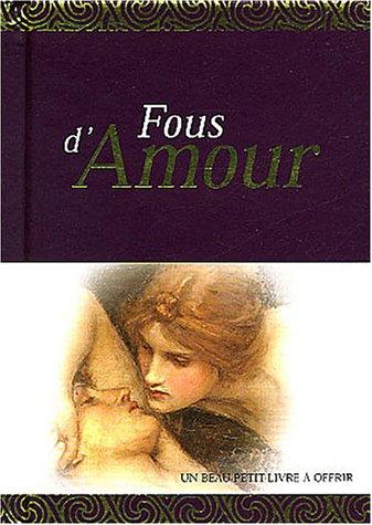Fous d'amour : Un livre-cadeau