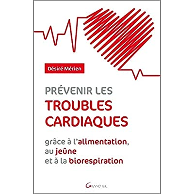 Prévenir les troubles cardiaques grâce à l'alimentation, au jeûne et à la biorespiration