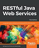 RESTful Java Web Services - Third Edition: A pragmatic guide to designing and building RESTful APIs using Java (English Edition)
