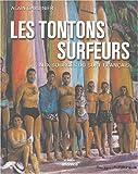 Les tontons surfeurs - Aux sources du surf français