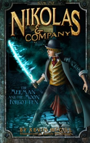 Nikolas and Company Book 1: The Merman and the Moon Forgotten Young Adult Teen Childrens Middle Grade Fantasy Adventure: Volume 1