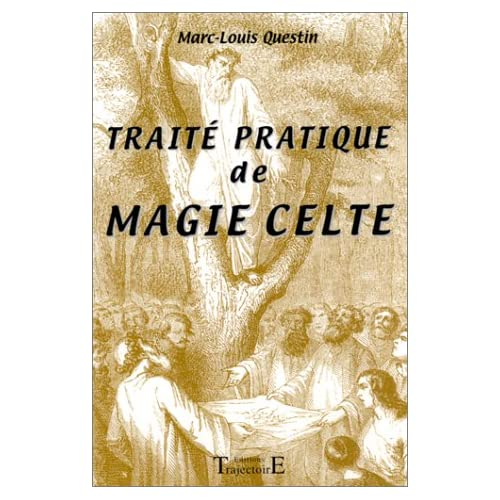 Traité pratique de magie celte