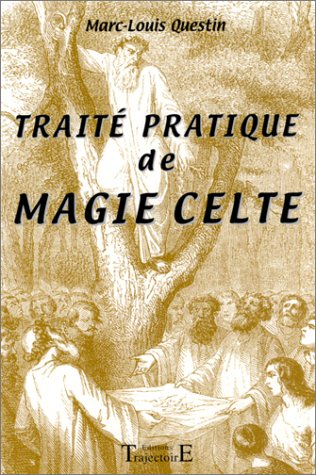 Traité pratique de magie celte par Marc-Louis Questin