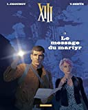 XIII  - tome 23 - Le Message du Martyr (French Edition)