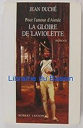 Pour l'amour d'Aimée : Tome 2, La Gloire de Laviolette