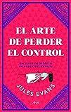 El arte de perder el control: Un viaje filosófico en busca del éxtasis (Ariel)