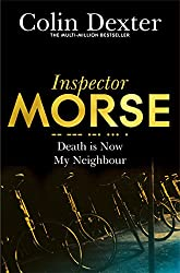 Death is Now My Neighbour (Inspector Morse Series Book 12)