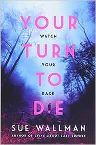 Your Turn To Die Amazoncouk Sue Wallman 9781407181585