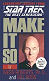 Star Trek: Make It So: Leadership Lessons from Star Trek: The Next Generation: Leader...
