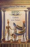Ramses - Geliebt von Amun -: Sechster Teil des Romans aus dem alten Ägypten über Ramses II. - Anke Dietrich