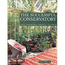 The Successful Conservatory: And Growing Exotic Plants