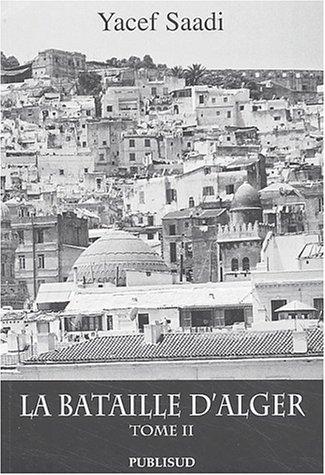 La Bataille d'Alger. Tome 2