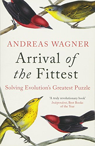 Arrival of the Fittest: Solving Evolution's Greatest Puzzle por Andreas Wagner