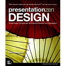 [(Presentation Zen Design : Simple Design Principles and Techniques to Enhance Your Presentations)] [By (author) Garr Reynolds] published on (December, 2009)