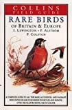 Cover of: A Field Guide to the Rare Birds of Britain and Europe (Collins Field Guide) | Ian Lewington, etc.