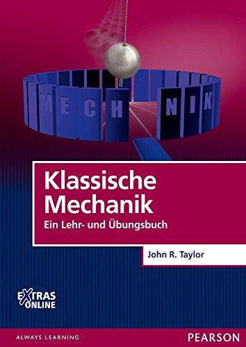 Klassische Mechanik: Ein Lehr- und Übungsbuch (Pearson Studium - Physik)