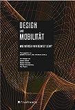 Design und Mobilität: Wie werden wir bewegt sein? -