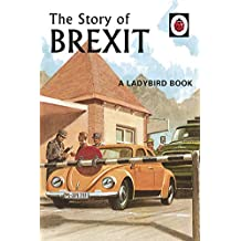 The Story of Brexit (Ladybirds for Grown-Ups) (English Edition)