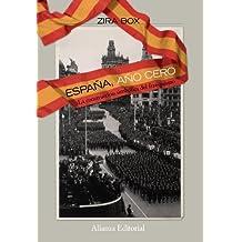 España, año cero: La construcción simbólica del franquismo (Alianza Ensayo)