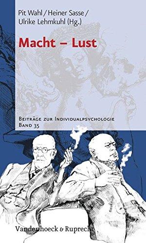 Macht - Lust (Beiträge zur Individualpsychologie, Band 35)