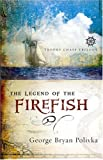 The Legend of the Firefish (Trophy Chase Trilogy, Band 1)