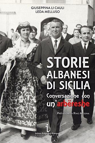 Storie albanesi di Sicilia. Conversazione con un'arbreshe